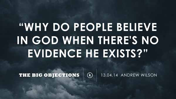 Why do people believe in God when there's no evidence he exists?