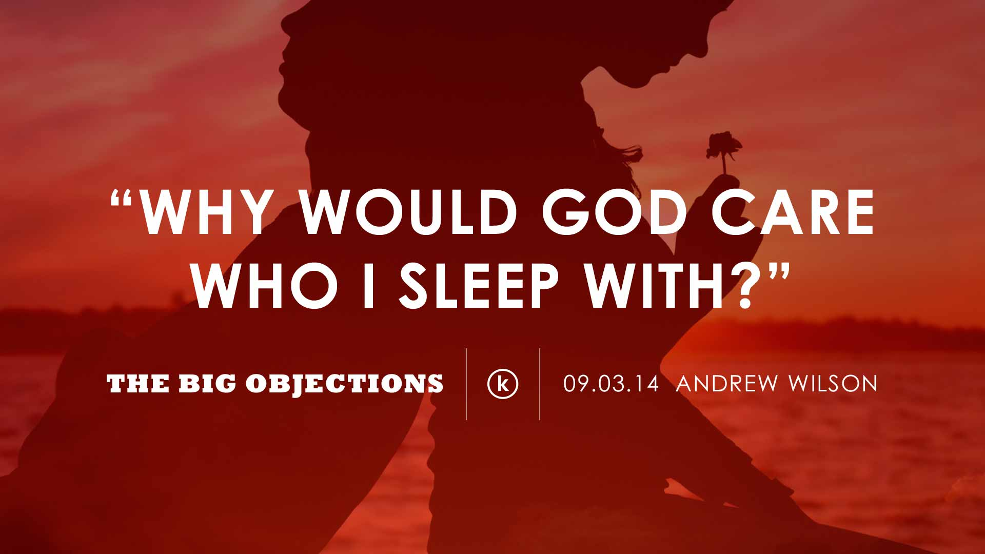 Why would God care who I sleep with?